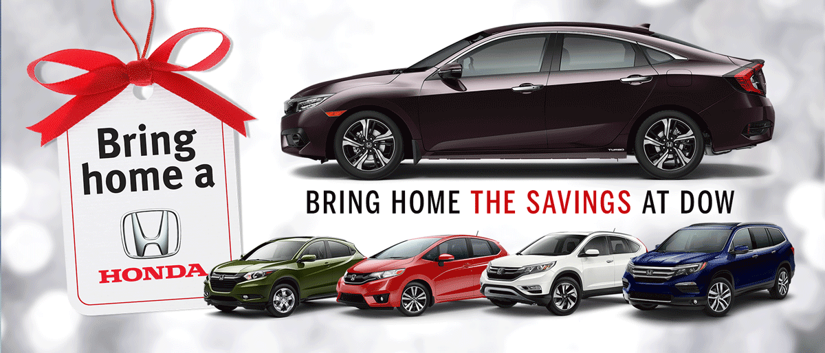 BRING HOME A DOW HONDA AND SAVE